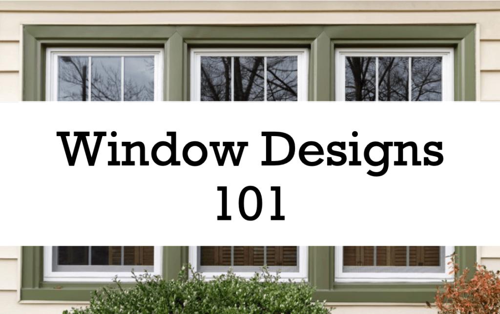 Window Designs 101